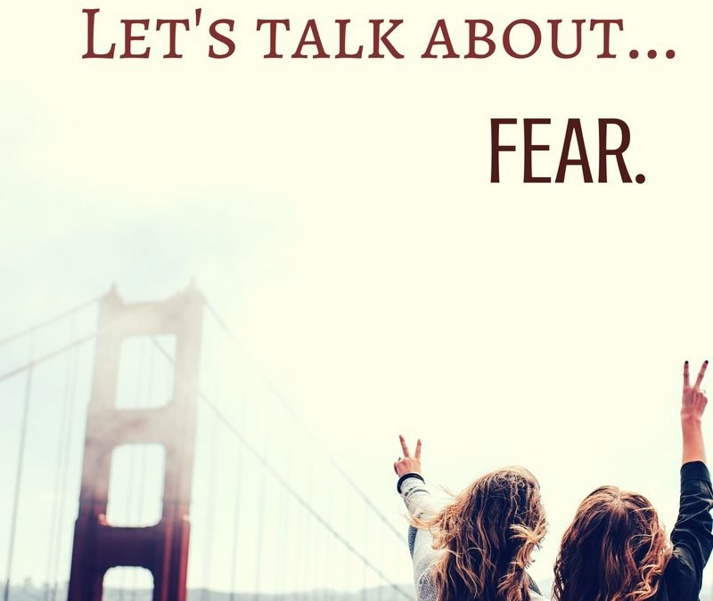 Let's talk about fear…