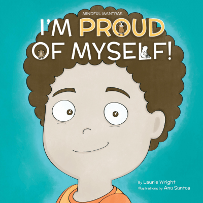 Mindful Mantras: I am Proud of Myself!