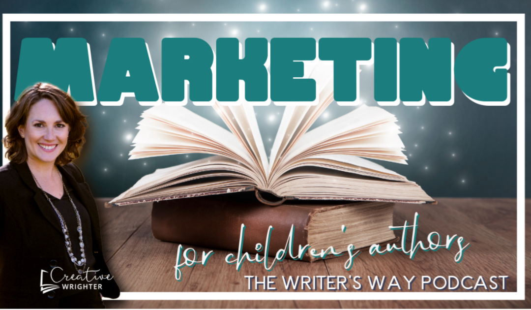 Marketing: Overcome the Biggest Obstacle to Selling Your Book [Episode 41 of The Writer's Way]