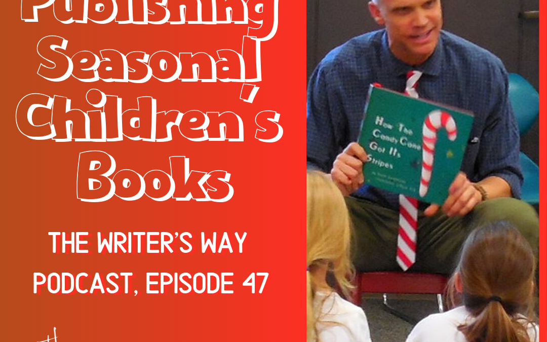 Publishing Seasonal Children's Books with Scott Casperson [Ep. 47 of The Writer's Way Podcast]