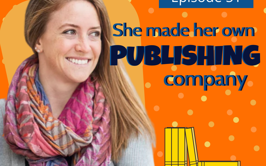 How to Create a Publishing Company [Ep. 51 of The Writer's Way Podcast]